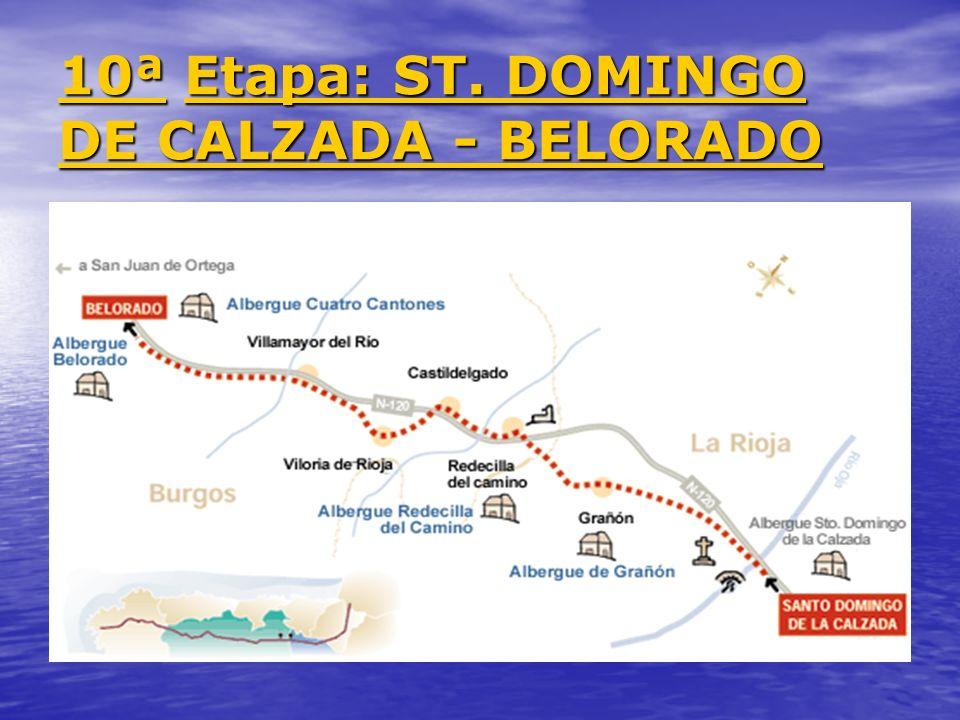 10ª 10ª Etapa: ST. DOMINGO DE CALZADA - BELORADO Etapa: ST. DOMINGO DE CALZADA - BELORADO 10ª Etapa: ST. DOMINGO DE CALZADA - BELORADO