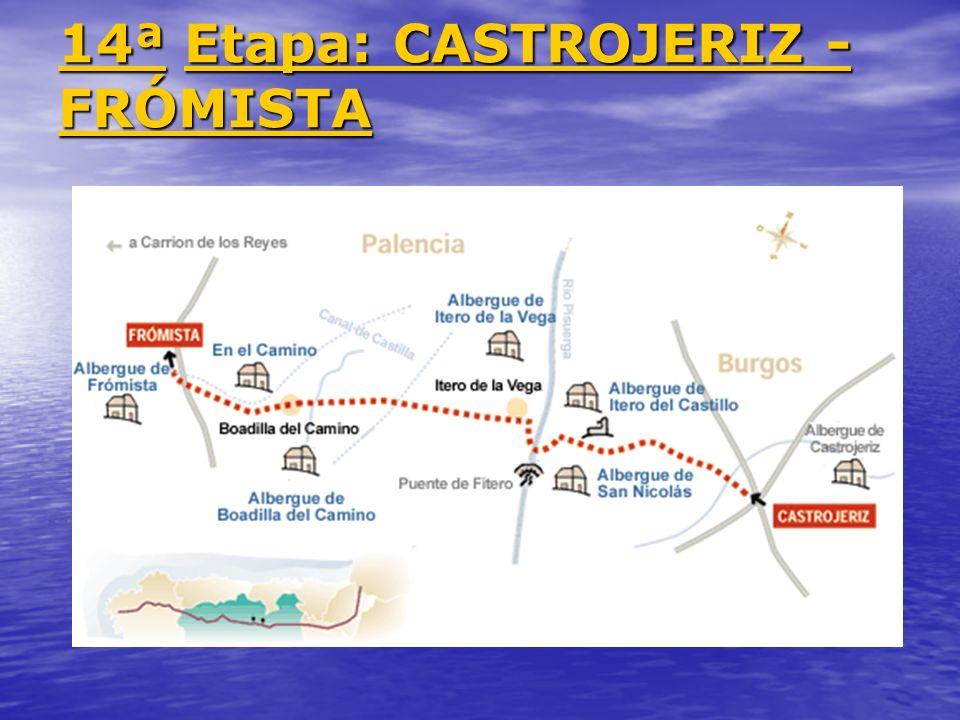 14ª 14ª Etapa: CASTROJERIZ - FRÓMISTA Etapa: CASTROJERIZ - FRÓMISTA 14ª Etapa: CASTROJERIZ - FRÓMISTA
