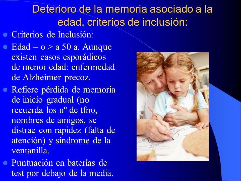 Deterioro de la memoria asociado a la edad, criterios de inclusión: Criterios de Inclusión: Edad = o > a 50 a.