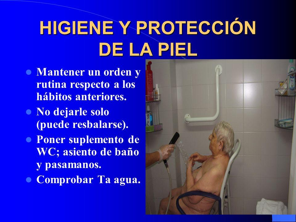 HIGIENE Y PROTECCIÓN DE LA PIEL Mantener un orden y rutina respecto a los hábitos anteriores.