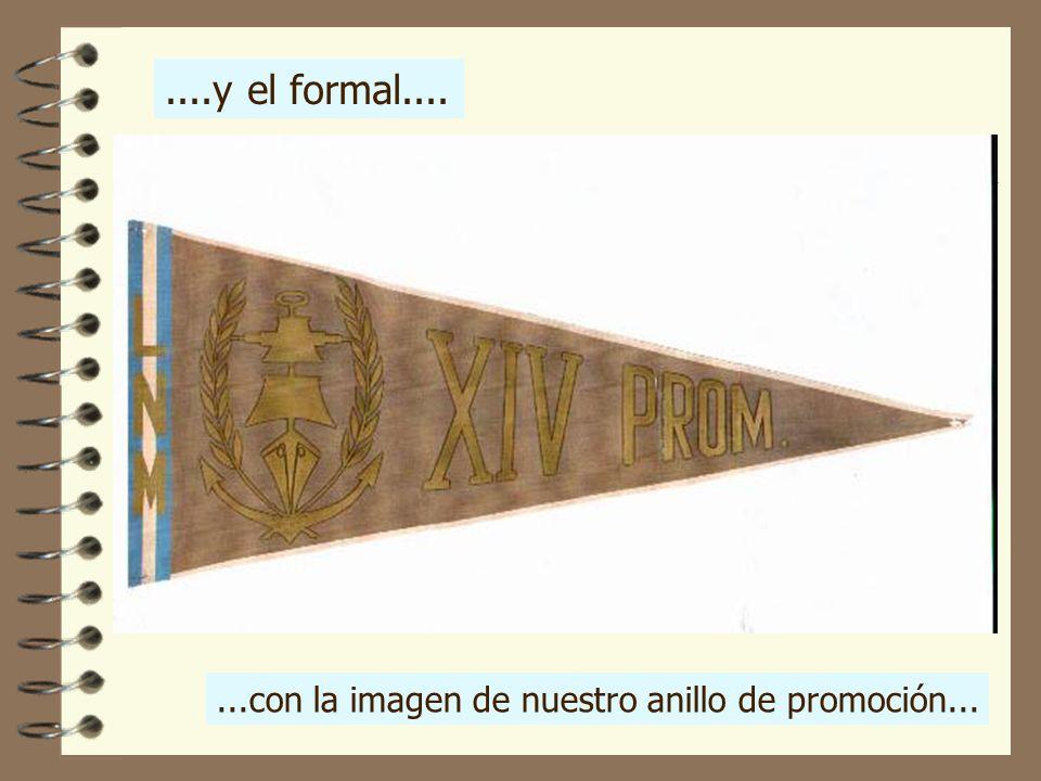 ....y el formal.......con la imagen de nuestro anillo de promoción...