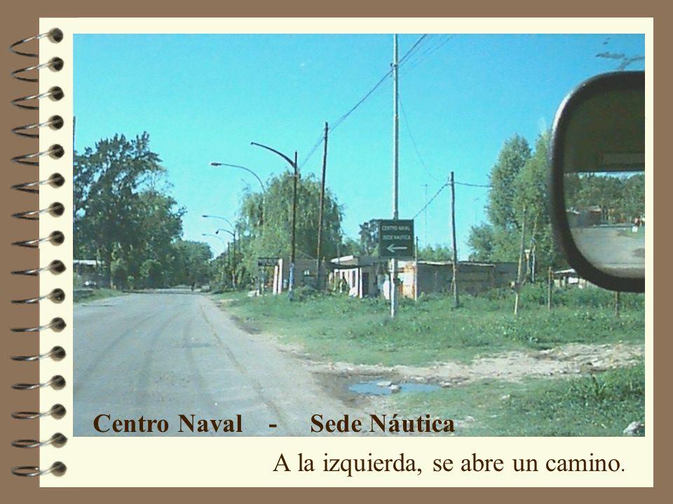 Centro Naval - Sede Náutica A la izquierda, se abre un camino.