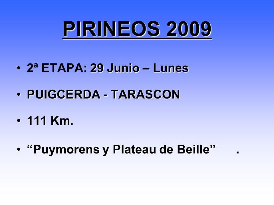 29 Junio – Lunes2ª ETAPA: 29 Junio – Lunes PUIGCERDA - TARASCONPUIGCERDA - TARASCON 111 Km.111 Km. Puymorens y Plateau de Beille.Puymorens y Plateau d