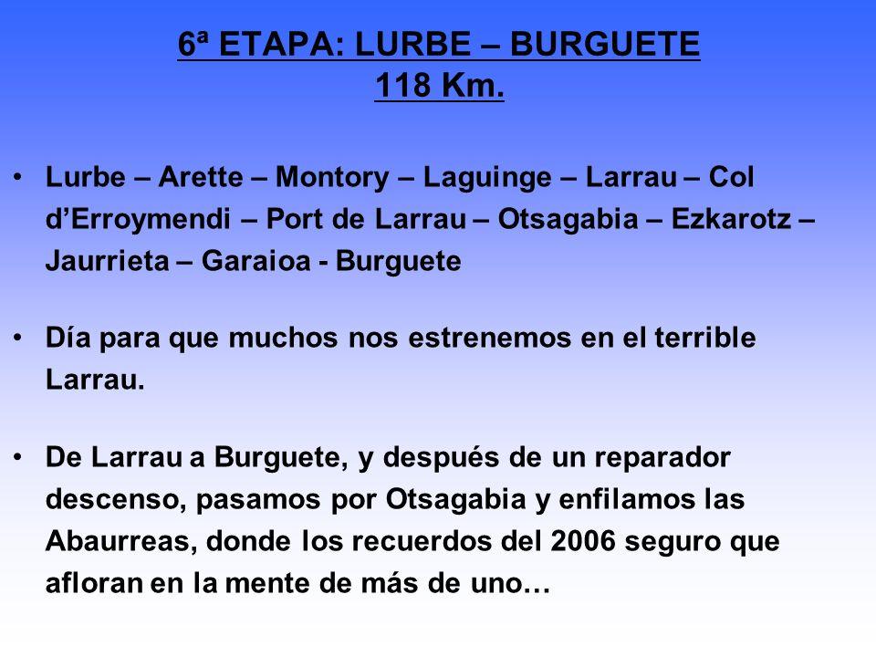 Lurbe – Arette – Montory – Laguinge – Larrau – Col dErroymendi – Port de Larrau – Otsagabia – Ezkarotz – Jaurrieta – Garaioa - Burguete Día para que m