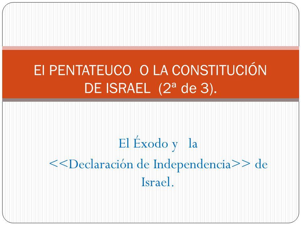 El Éxodo y la > de Israel. El PENTATEUCO O LA CONSTITUCIÓN DE ISRAEL (2ª de 3).