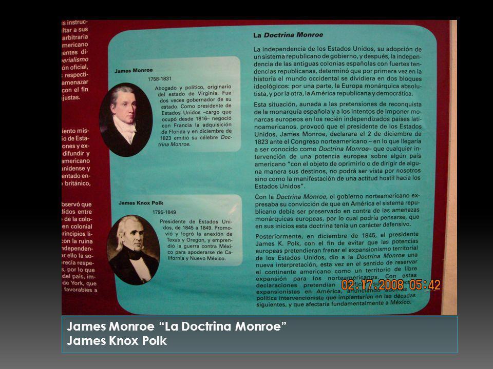 James Monroe La Doctrina Monroe James Knox Polk