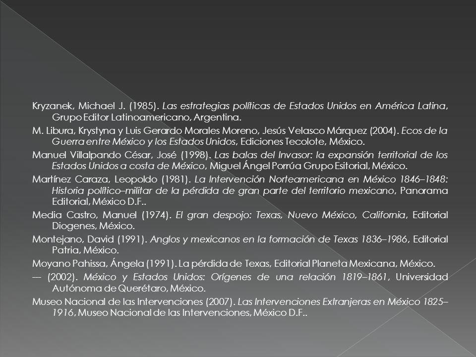 Kryzanek, Michael J. (1985). Las estrategias políticas de Estados Unidos en América Latina, Grupo Editor Latinoamericano, Argentina. M. Libura, Krysty