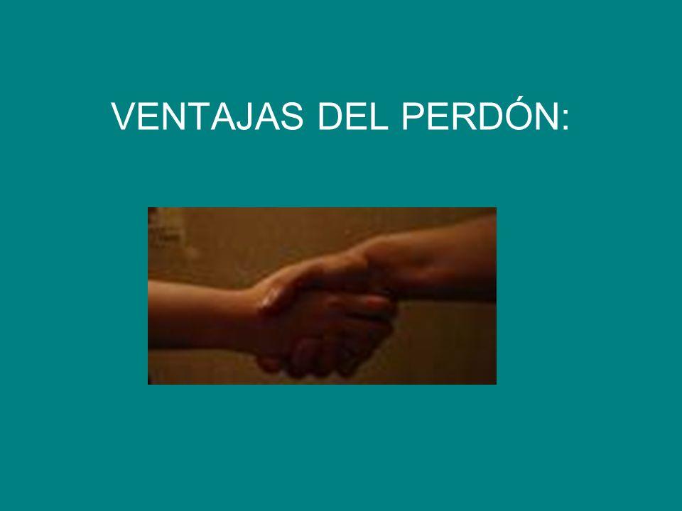 VENTAJAS DEL PERDÓN: