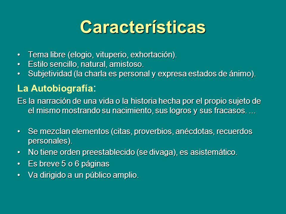Características Tema libre (elogio, vituperio, exhortación).Tema libre (elogio, vituperio, exhortación). Estilo sencillo, natural, amistoso.Estilo sen