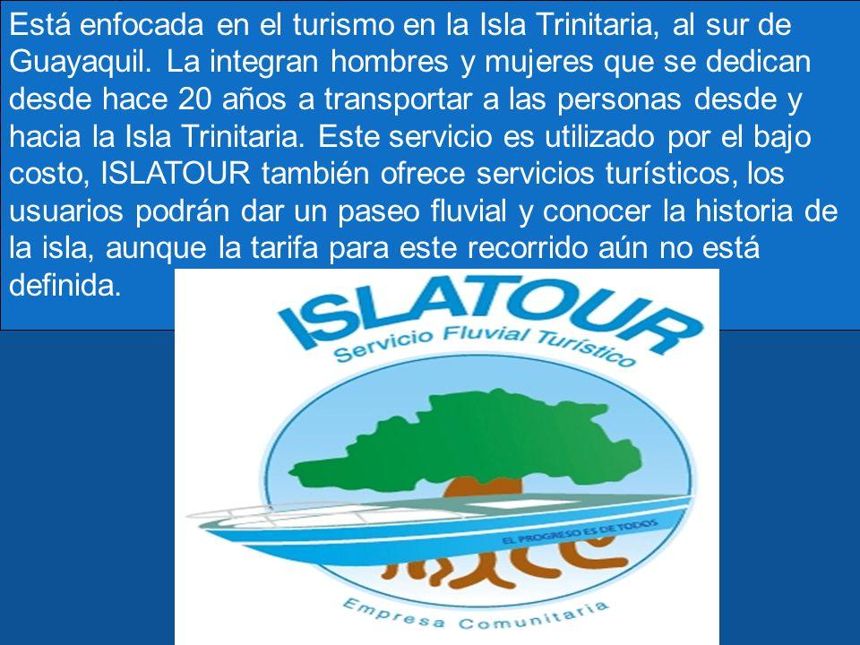 Está enfocada en el turismo en la Isla Trinitaria, al sur de Guayaquil.