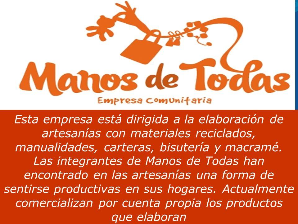 Esta empresa está dirigida a la elaboración de artesanías con materiales reciclados, manualidades, carteras, bisutería y macramé.