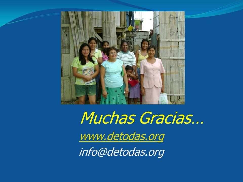 Muchas Gracias… www.detodas.org info@detodas.org