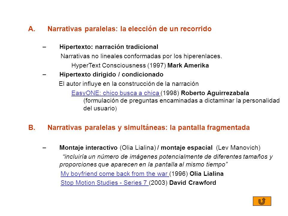 A.Narrativas paralelas: la elección de un recorrido –Hipertexto: narración tradicional Narrativas no lineales conformadas por los hiperenlaces. HyperT