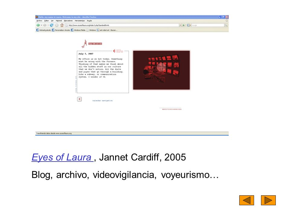 Eyes of Laura Eyes of Laura, Jannet Cardiff, 2005 Blog, archivo, videovigilancia, voyeurismo…