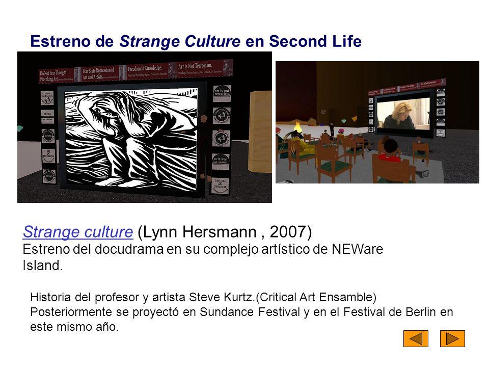 Strange cultureStrange culture (Lynn Hersmann, 2007) Estreno del docudrama en su complejo artístico de NEWare Island.