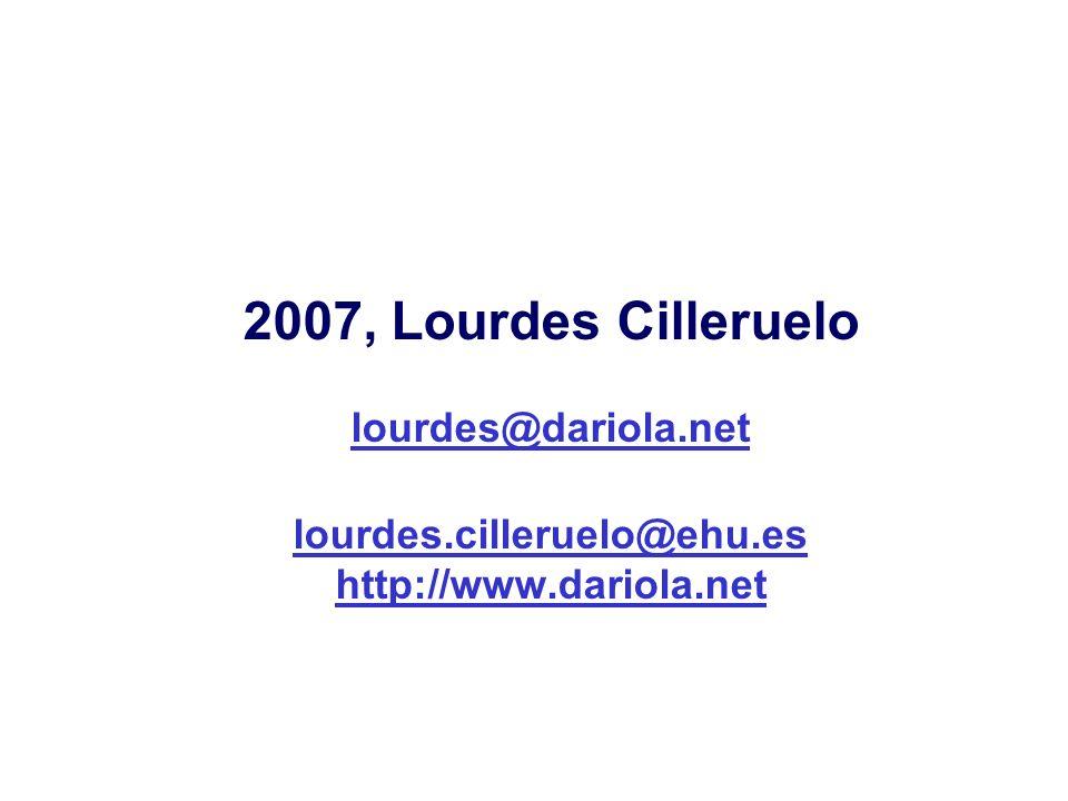 2007, Lourdes Cilleruelo lourdes@dariola.net lourdes.cilleruelo@ehu.es http://www.dariola.net