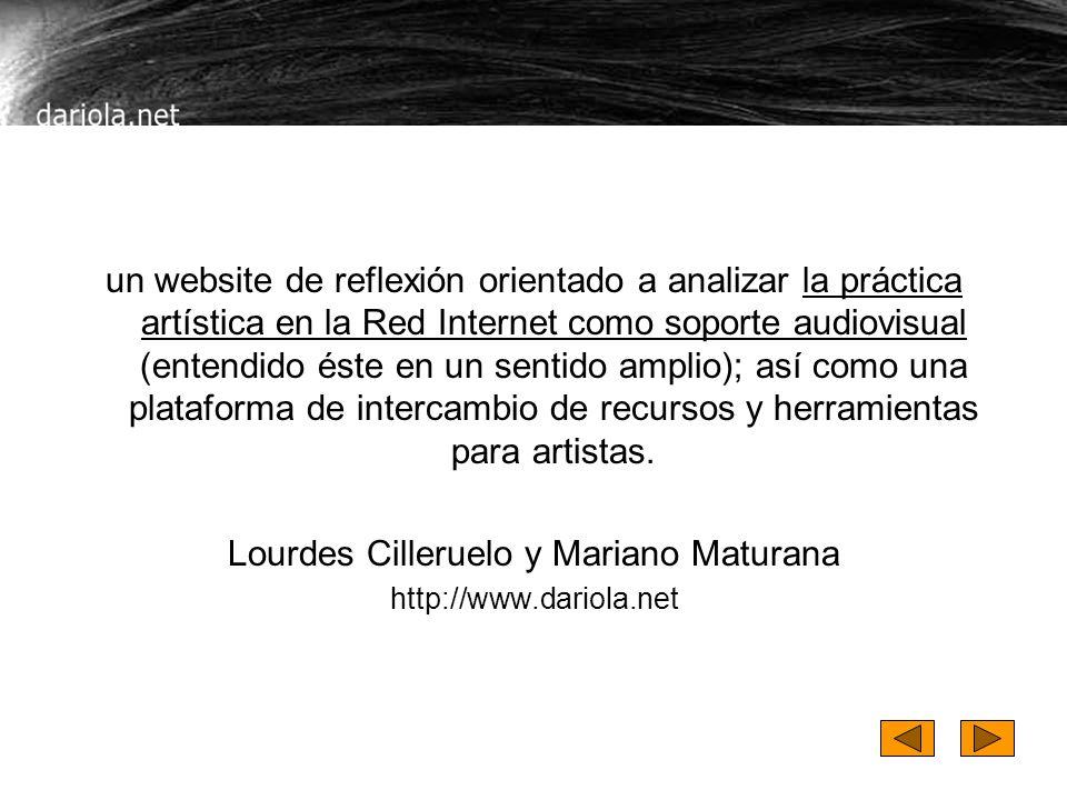 un website de reflexión orientado a analizar la práctica artística en la Red Internet como soporte audiovisual (entendido éste en un sentido amplio); así como una plataforma de intercambio de recursos y herramientas para artistas.