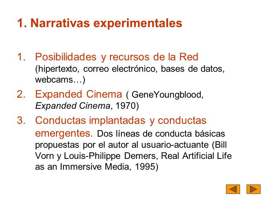 1. Narrativas experimentales 1.Posibilidades y recursos de la Red (hipertexto, correo electrónico, bases de datos, webcams…) 2.Expanded Cinema ( GeneY