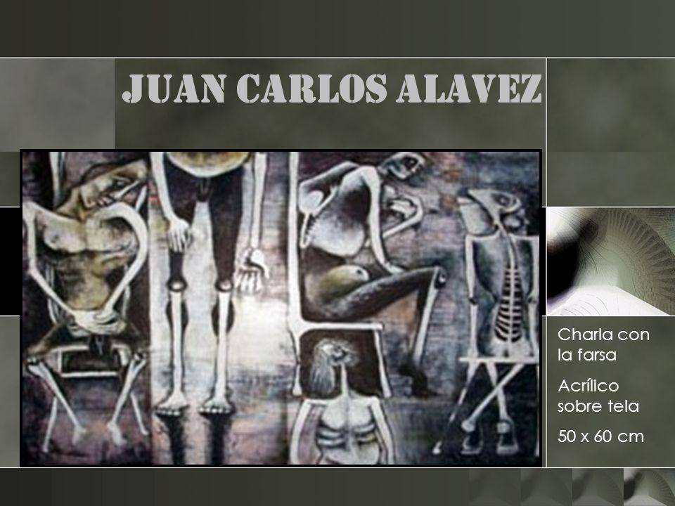 Juan Carlos Alavez Charla con la farsa Acrílico sobre tela 50 x 60 cm