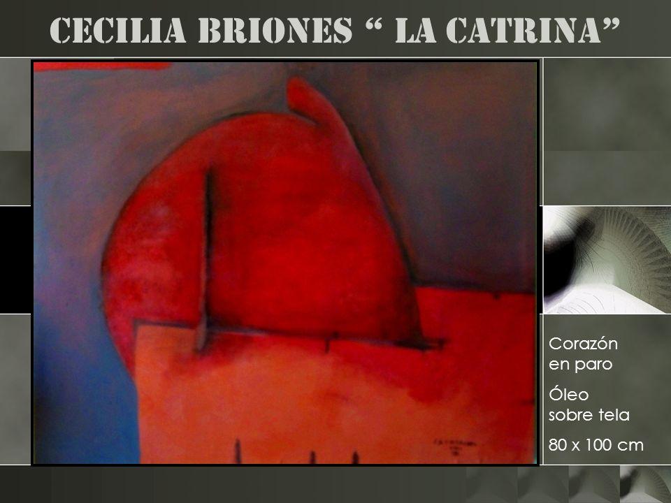 Cecilia Briones la catrina Corazón en paro Óleo sobre tela 80 x 100 cm