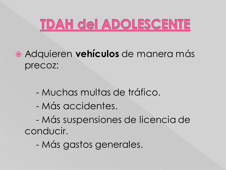 Adquieren vehículos de manera más precoz: - Muchas multas de tráfico. - Más accidentes. - Más suspensiones de licencia de conducir. - Más gastos gener