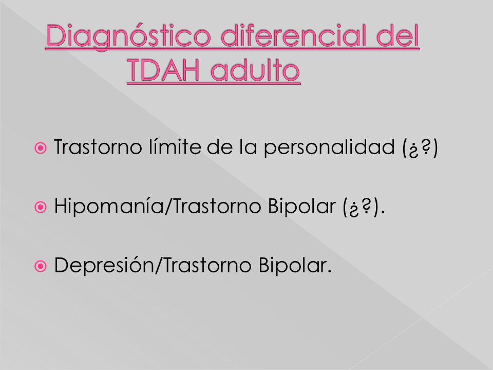 Trastorno límite de la personalidad (¿?) Hipomanía/Trastorno Bipolar (¿?). Depresión/Trastorno Bipolar.