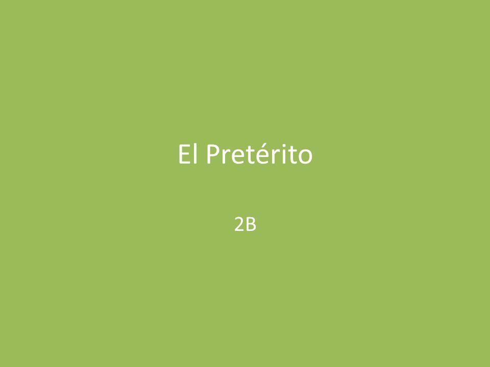 El Pretérito The preterite is the simple past tense in Spanish.
