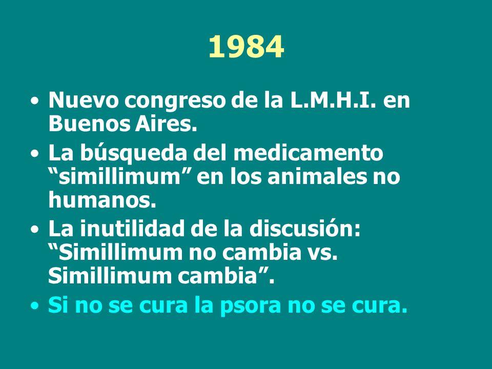 1984 Nuevo congreso de la L.M.H.I. en Buenos Aires. La búsqueda del medicamento simillimum en los animales no humanos. La inutilidad de la discusión: