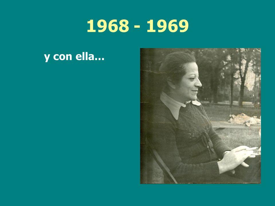 1968 - 1969 y con ella...