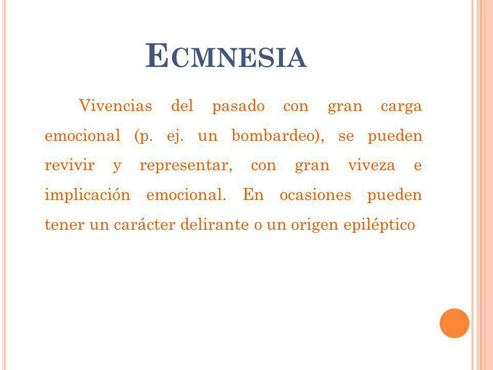 E CMNESIA Vivencias del pasado con gran carga emocional (p.