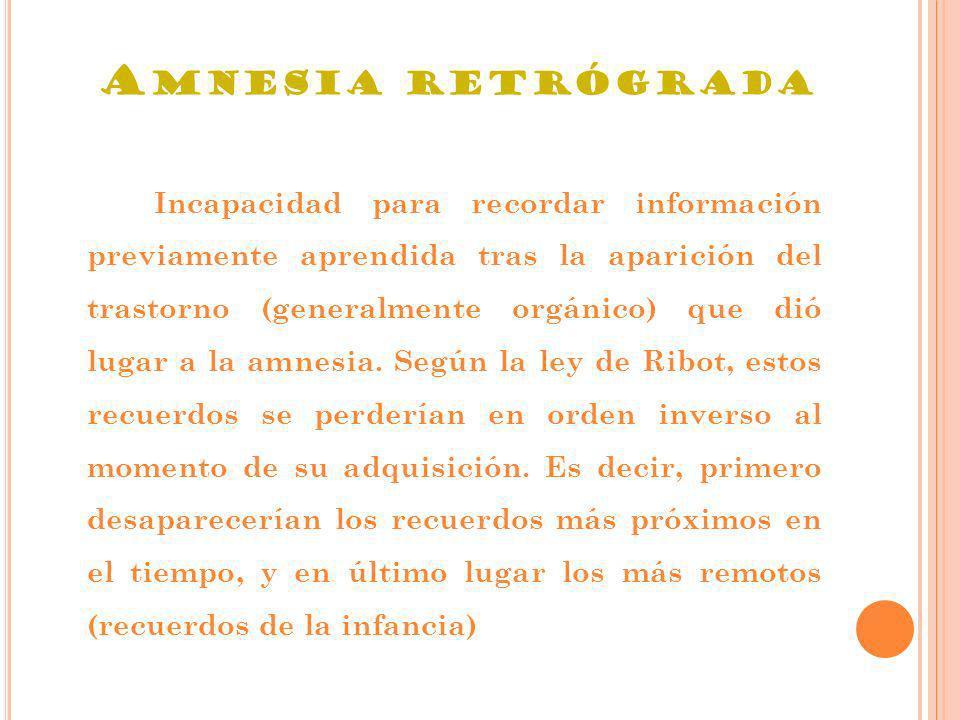 A MNESIA LACUNAR Llamada también amnesia localizada.