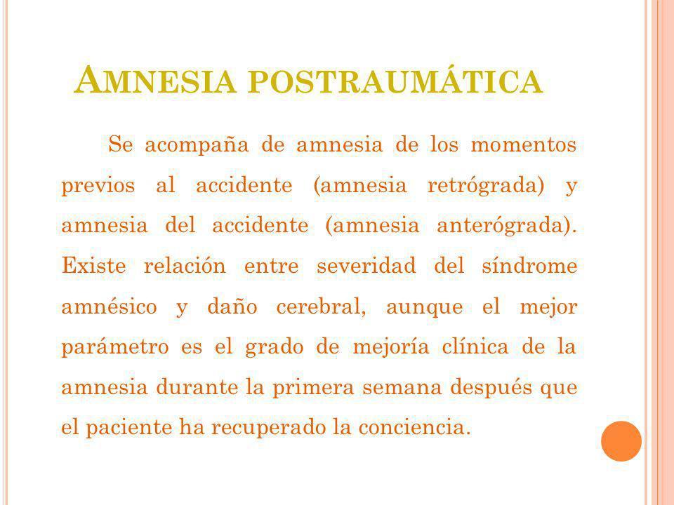 D EMENCIA Existe deterioro de la memoria reciente y remota.