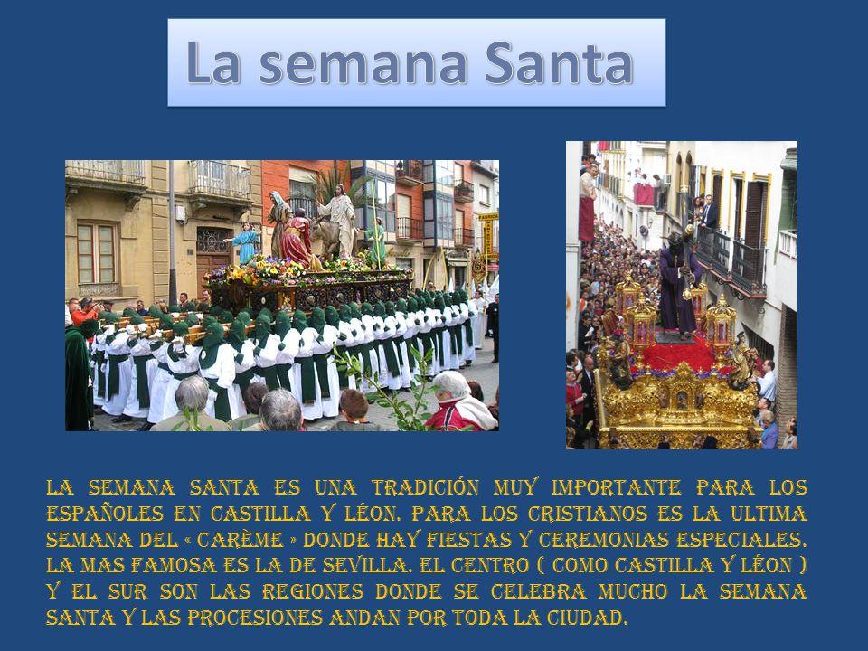 La semana santa es una tradición muy importante para los españoles en Castilla y Léon.