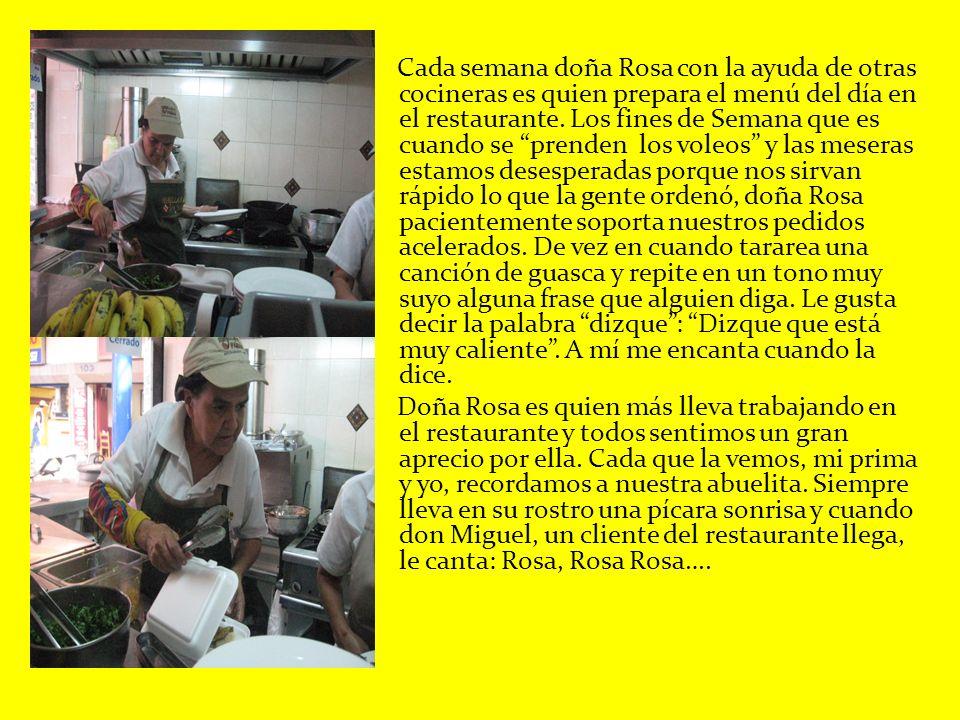 Cada semana doña Rosa con la ayuda de otras cocineras es quien prepara el menú del día en el restaurante.