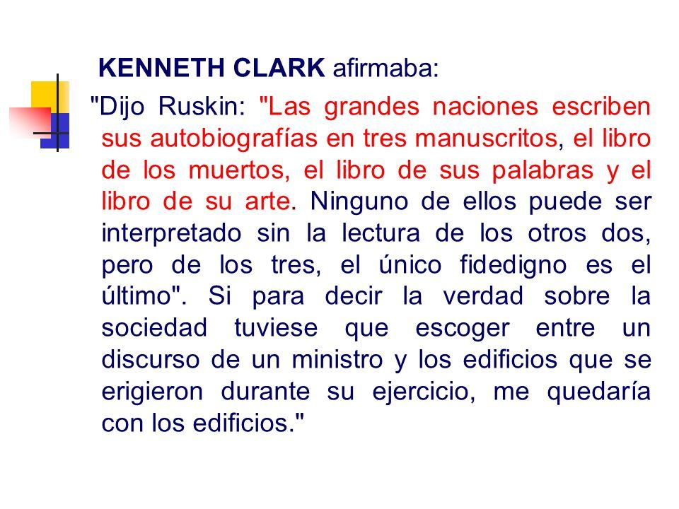 KENNETH CLARK afirmaba: