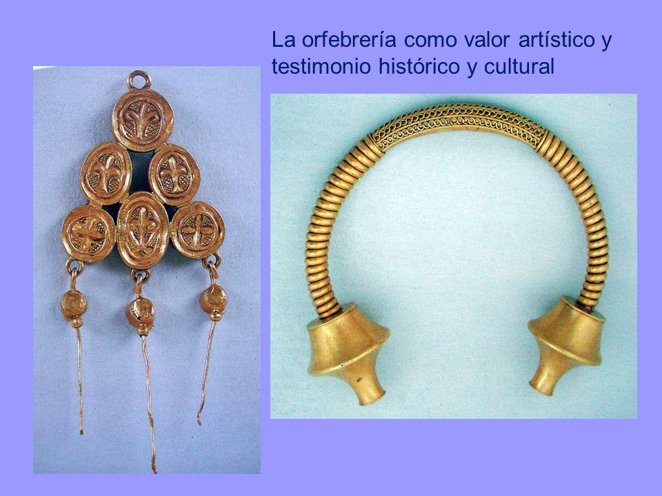 La orfebrería como valor artístico y testimonio histórico y cultural