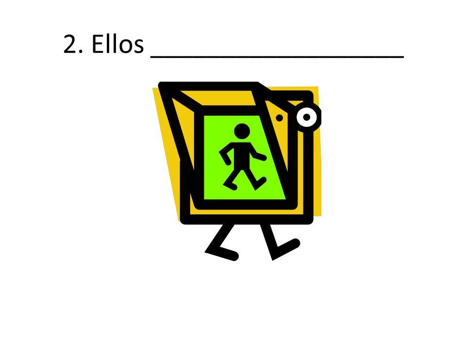 2. Ellos __________________