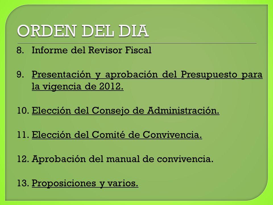 8. Informe del Revisor Fiscal 9. Presentación y aprobación del Presupuesto para la vigencia de 2012. Presentación y aprobación del Presupuesto para la