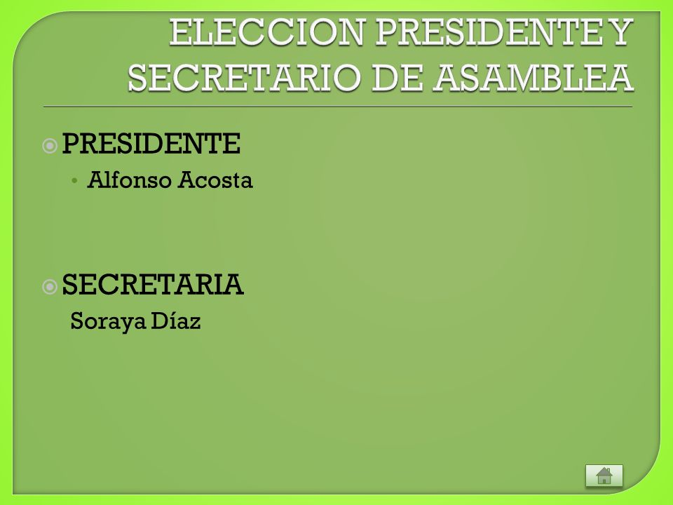 PRESIDENTE Alfonso Acosta SECRETARIA Soraya Díaz