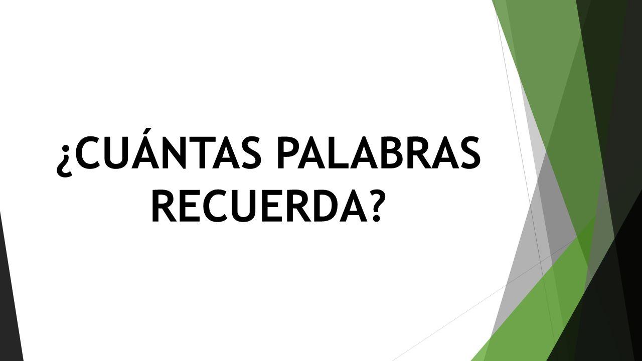 ¿CUÁNTAS PALABRAS RECUERDA?