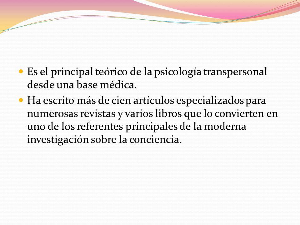 Es el principal teórico de la psicología transpersonal desde una base médica. Ha escrito más de cien artículos especializados para numerosas revistas