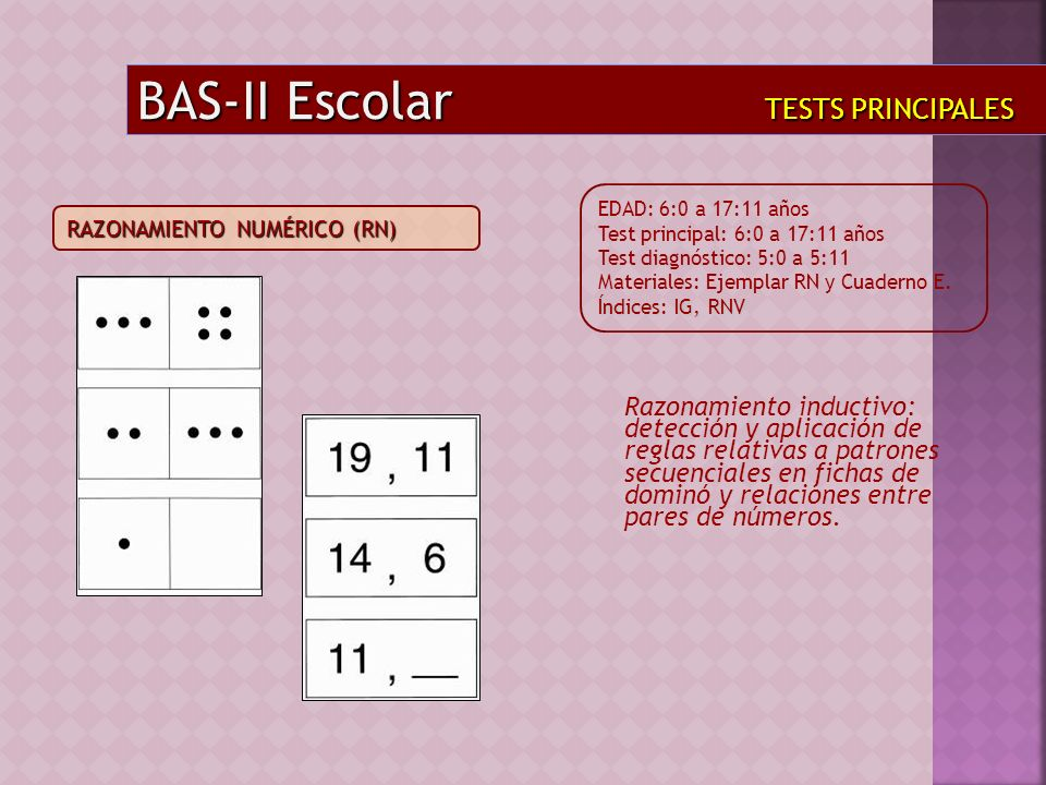 Razonamiento inductivo: detección y aplicación de reglas relativas a patrones secuenciales en fichas de dominó y relaciones entre pares de números. BA