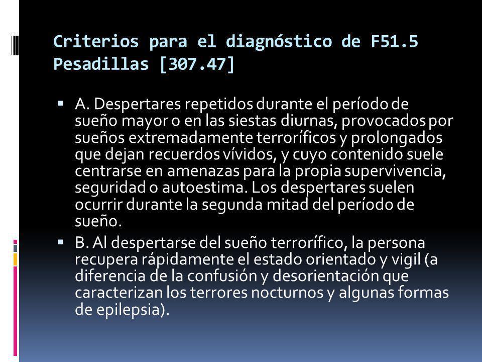 Criterios para el diagnóstico de F51.5 Pesadillas [307.47] A.