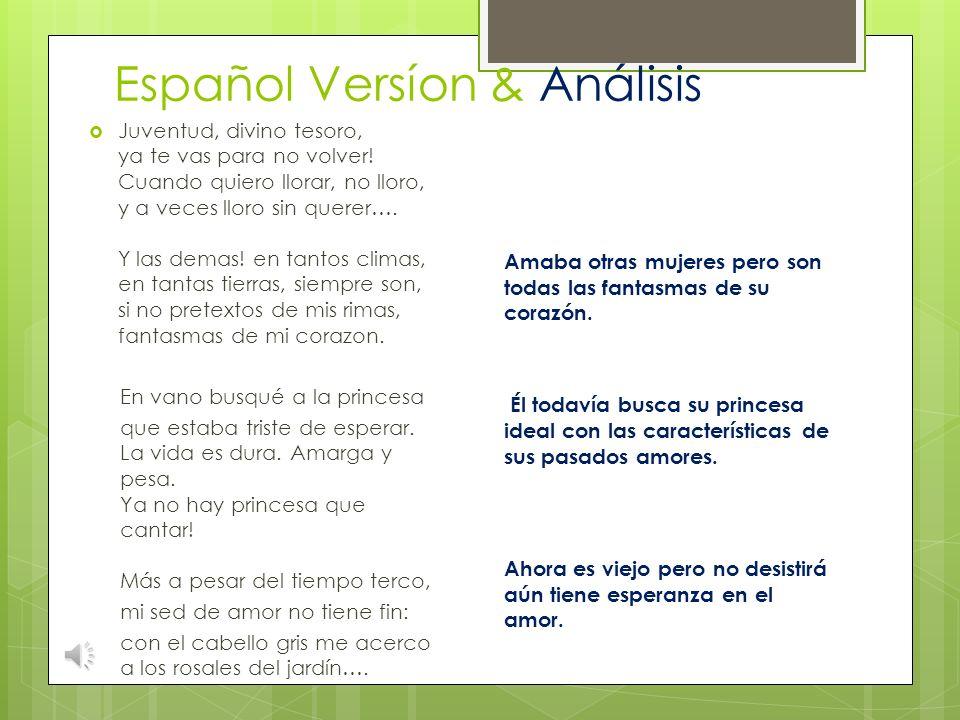 Español Versíon & Análisis Juventud, divino tesoro, te fuiste para no volver! Cuando quiero llorar, no lloro, y a veces lloro sin querer…. Otra juzgo
