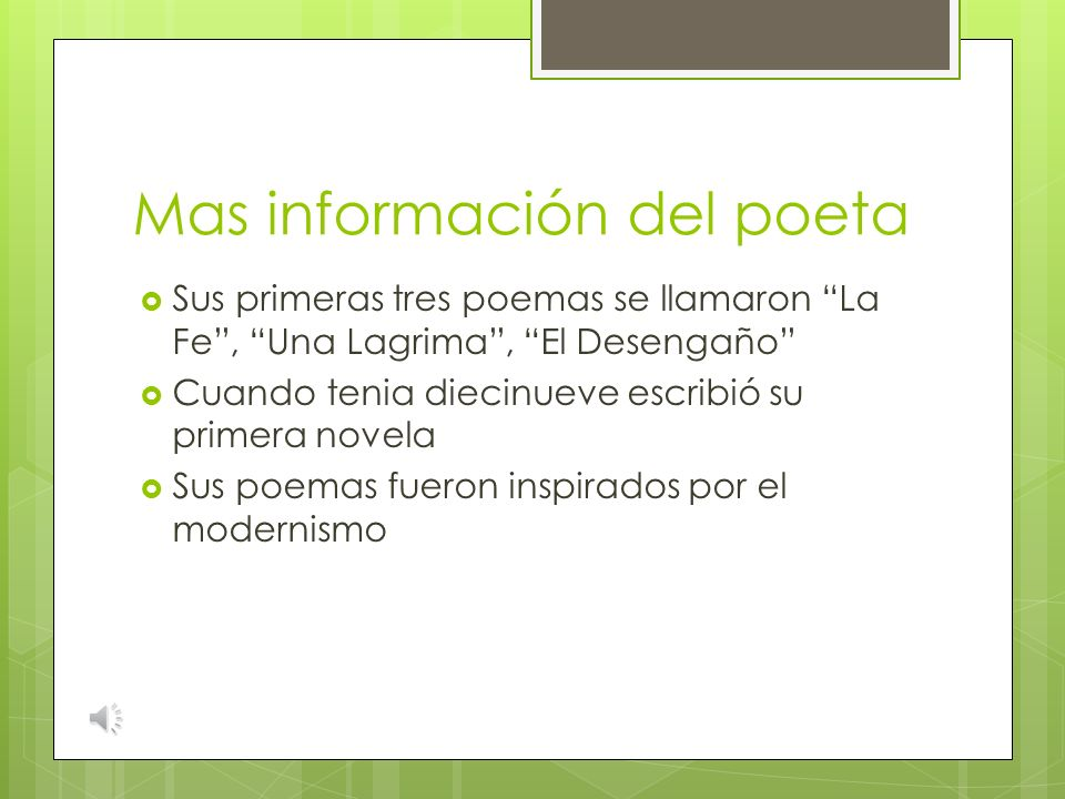 La Información del poeta Se llama Rubén Darío Su nombre real era Félix Rubén García Sarmiento Él nació en Metapa, Nicaragua en 1867 Empezó leer cuando