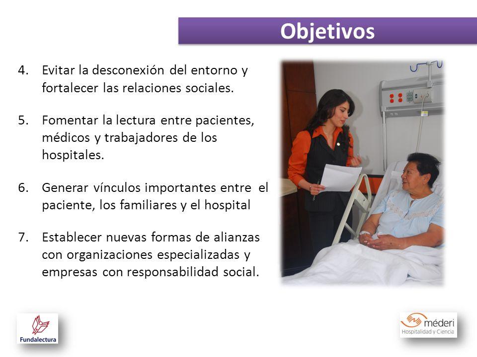 4.Evitar la desconexión del entorno y fortalecer las relaciones sociales. 5.Fomentar la lectura entre pacientes, médicos y trabajadores de los hospita