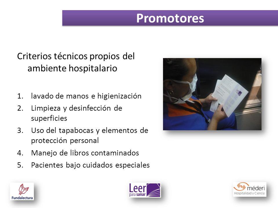 Promotores Criterios técnicos propios del ambiente hospitalario 1.lavado de manos e higienización 2.Limpieza y desinfección de superficies 3.Uso del t