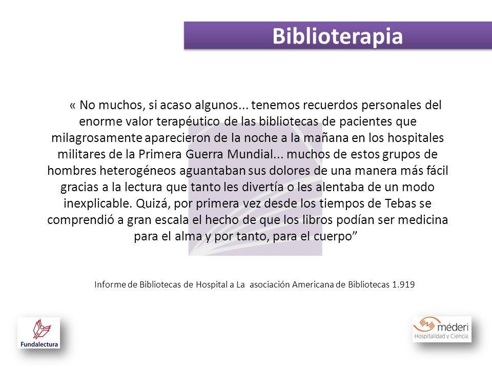 « No muchos, si acaso algunos... tenemos recuerdos personales del enorme valor terapéutico de las bibliotecas de pacientes que milagrosamente aparecie