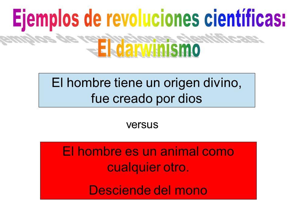 El hombre tiene un origen divino, fue creado por dios versus El hombre es un animal como cualquier otro.