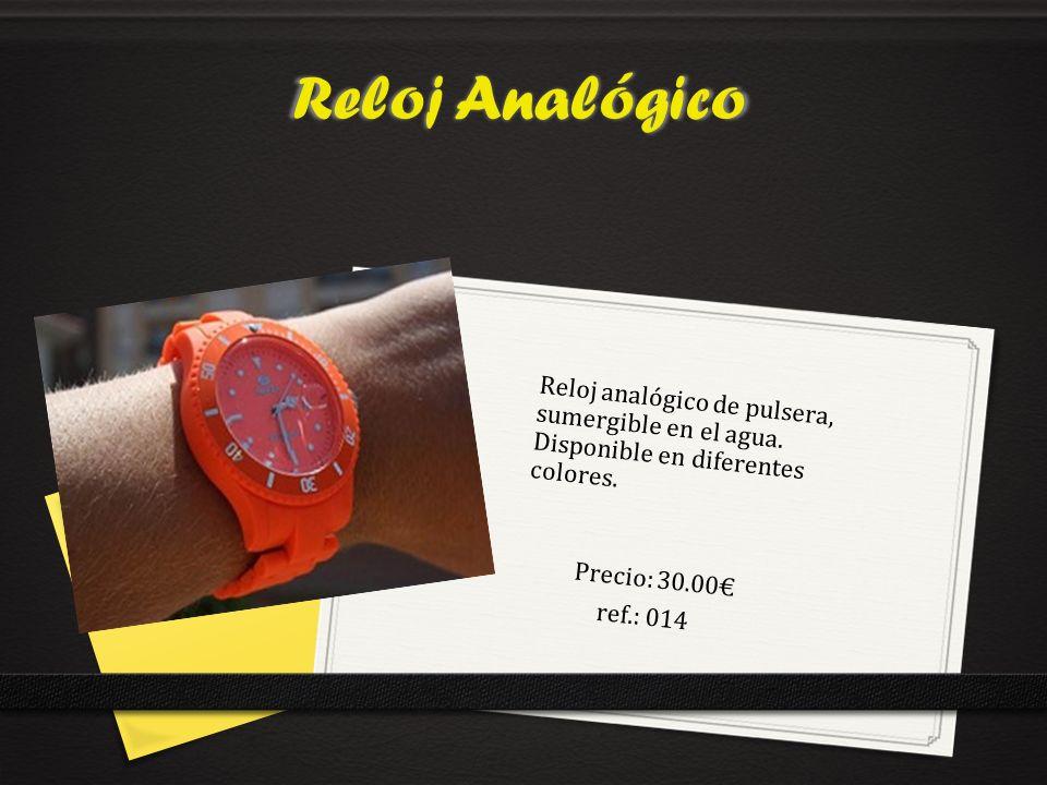 Reloj Analógico Precio: 30.00 ref.: 014 Reloj analógico de pulsera, sumergible en el agua.